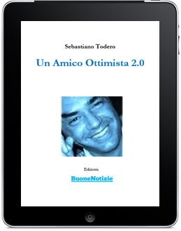 Un Amico Ottimista 2.0 - Sebastiano Todero