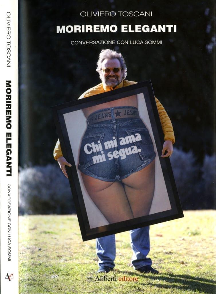 Acquista adesso il libro di Oliviero Toscani Moriremo eleganti. Conversazione con Luca Sommi