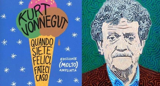 Quando siete felici, fateci caso di Kurt Vonnegut è il libro che aiuta a diventare migliori